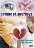 Beware of Loverboys