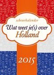 Wat weet je(s) over Holland scheurkalender  / 2015