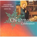 A Christmas Celebration / David Hill, Winchester Cathedral Choir