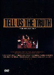 Tell Us The Truth - Live