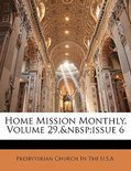 Home Mission Monthly, Volume 29,&Nbsp;Issue 6