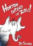 Horton Entend un Zou! = Horton Hears a Who!