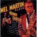 Mel Martin Plays Benny Carter