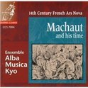 Machaut and His Time - 14th Century French Ars Nova / Alba