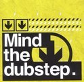 Mind The Dubstep