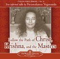 Follow The Path Of Christ, Krishna, And The Masters