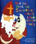 Hoe komt het dat Sinterklaas nooit koude voeten heeft?