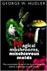 Magical Mushrooms, Mischievous Molds