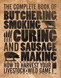The Complete Book of Butchering, Smoking, Curing, and Sausages