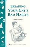 Breaking Your Cat's Bad Habits (Storey's Country Wisdom Bulletin A-257)