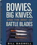 Bowies, Big Knives and the Best of Battle Blades