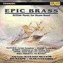 Epic Brass: British Music for Brass Band