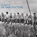 To Win Just Once: The Best of the Saw Doctors