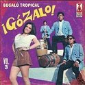 ¡Gozalo!: Bugalu Tropical, Vol. 3