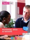 Traject V&V / VVT Voorlichting, advies en instructie / niveau 3