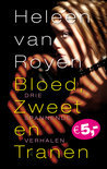 Bloed, zweet &amp; tranen