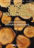 Polyvalente opleiding houtbewerking - materialenkennis - leerwerkboek