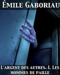 L'Argent Des Autres I. Les Hommes De Paille (ebook)