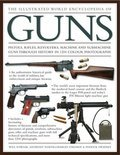 The Illustrated World Encyclopedia of Guns