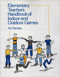 Elementary Teacher'S Handbook Of Indoors And Outdoors Games