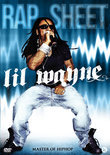 Lil Wayne - Rap Sheet: Master Of HipHop