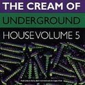 Cream Of Underground House Vol. 5