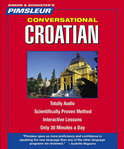 Croatian, Conversational: Learn To Speak And Understand Croatian With Pimsleur Language Programs