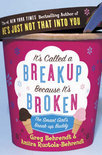It's Called A Break-Up Because It's Broken