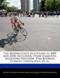 The Doping Cases In Cycling In 2009 And 2010: Including Tyler Hamilton, Alejandro Valverde, Tom Boonen, Clement Lhotellerie, Et. Al.