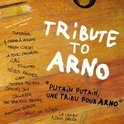 Tribute to Arno: Putain Putain une Tribute