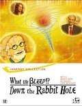 What The Bleep: Down The Rabbit Hole