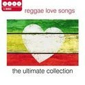 Reggae Love  Songs-Ultimate Collection