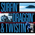 Surfin' Draggin' &  Twistin' - 1960's Rock 'n Roll