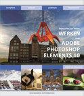 Bewuster en beter werken met Adobe photoshop elements 10