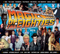 Magic Of The Eighties