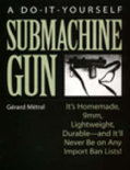 A Do-it-yourself Submachine Gun