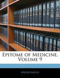 Epitome of Medicine, Volume 9