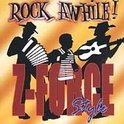 Rock Awhile - Z-Force Sty