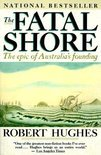 Fatal Shore: The Epic Of Australia's Founding