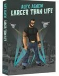 Alex Agnew - Larger Than Life