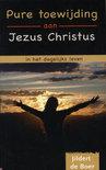 Pure Toewijding Aan Jezus Christus In Het Dagelijkse Leven