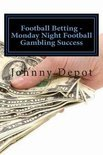 Football Betting - Monday Night Football Gambling Success