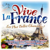 Vive La France - Les Plus Belle Chansons