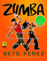 Zumba: Ditch the Workout, Join the Party! the Zumba Weight Loss Program [With DVD]