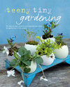 Teeny Tiny Gardening
