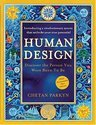 Human Design: Discover the Person You Were Born to Be: A Revolutionary New System Revealing the DNA of Your True Nature