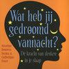 Cover voor - Wat Heb Jij Gedroomd Vannacht?