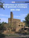 Architectuur en stedebouw, 1850-1940 / Architectuur en stedebouw in de gemeente Groningen, 1850-1940
