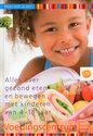 Weet wat je eet - Alles over gezond eten en bewegen met kinderen van 4-18 jaar