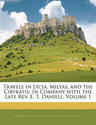 Travels in Lycia, Milyas, and the Cibyratis